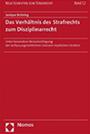 Buchtitel Das Verhältnis des Strafrechts zum Disziplinarrecht, verlinkt zu weiteren Informationen auf den Webseiten des Nomos-Verlages
